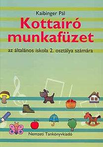 Kaibinger Pál: Kottaíró munkafüzet - az általános iskola 2. osztálya számára