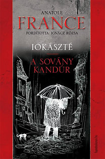 Anatole France: Iokaszté / A sovány kandúr