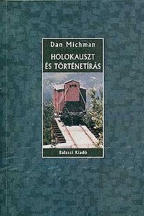 Dan Michman: Holokauszt és történetírás