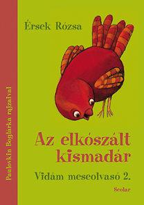 Érsek Rózsa: Az elkószált kismadár - Vidám meseolvasó 2.