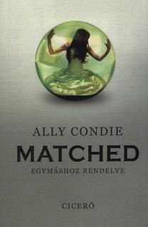 Ally Condie: Matched - Egymáshoz rendelve