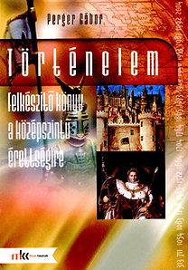 Perger Gábor: Történelem felkészítő könyv a középszintű érettégire