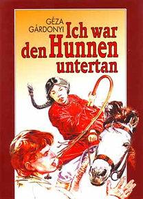 Gárdonyi Géza: Ich war den Hunnen untertan