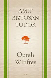 Oprah Winfrey: Amit biztosan tudok