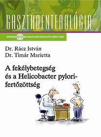 Timár Marietta, Rácz István: A fekélybetegség és a Helicobacter pylori-fertőzöttség