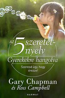 Dr. Ross Campbell, Gary Chapman: Az 5 szeretetnyelv:  Gyerekekre hangolva - Szeresd úgy, hogy érezze!