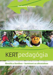 Szalontai Kriszta: Kertpedagógia - Nevelés a kertben - kertészet az oktatásban