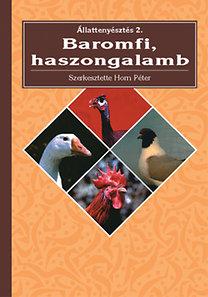 Mezőgazda Kiadó: Állattenyésztés 2. Baromfi, haszongalamb 2.kiad. - Baromfi, haszongalamb