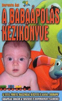 Berente Ági: A babaápolás kézikönyve