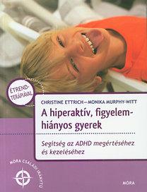 Christine Ettrich, Monika Murphy-Witt: A hiperaktív, figyelemhiányos gyerek
