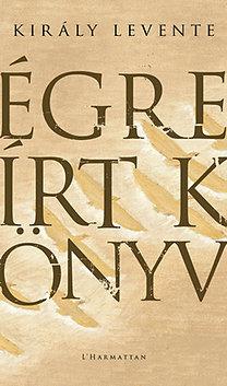 Király Levente: Égre írt könyv