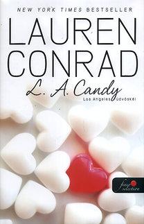 Lauren Conrad: L. A. Candy - Los Angeles üdvöskéi