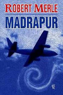Robert Merle: Madrapur