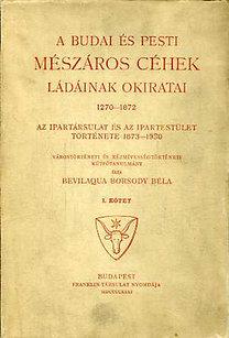 Bevilaqua Borsody Béla: A budai és pesti mészáros céhek ládáinak okiratai 1270-1872. I-II.