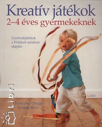 Janni Nicol, Christopher Clouder: Kreatív játékok 2-4 éves gyermekeknek