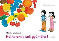 Marék Veronika: Hol terem a sok gyümölcs?
