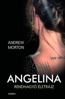 Andrew Morton: Angelina - Rendhagyó életrajz