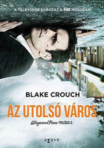 Blake Crouch: Az utolsó város