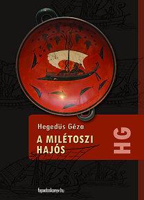 Hegedűs Géza: A milétoszi hajós