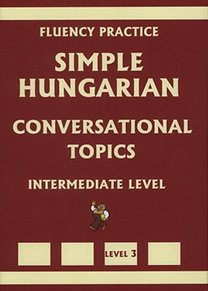 Pavlenko Alexander: Simple Hungarian - Conversational Topics intermediate level