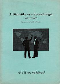 L. Ron Hubbard: A Dianetika és a Szcientológia kisszótára