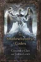 Clare, Cassandra - Lewis, Joshua: The Shadowhunter's Codex