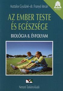 Asztalos Gyuláné, Dr. Franyó István: Biológia tankönyv 8. o - Az ember teste és egészsége