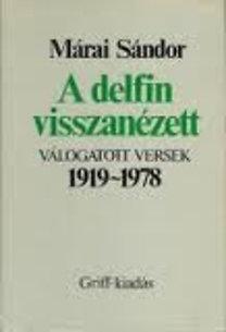 Márai Sándor: A delfin visszanézett - Válogatott versek 1919-1978