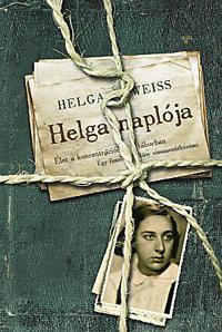 Helga Weiss: Helga naplója - Élet a koncentrációs táborban