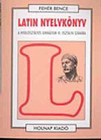 Hajdu Péter: Latin nyelvkönyv IV. (Nyolcosztályos gimn. IV. oszt. számára)
