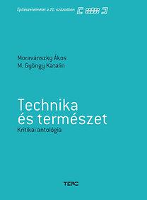 Moravánszky Ákos: Technika és természet - Kritikai antológia
