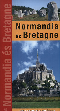 Normandia és Bretagne - Utazzunk együtt!