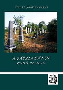 Vincze János Farkas: A jászladányi zsidó temető