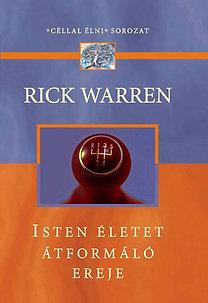 Rick Warren: Isten életet átformáló ereje