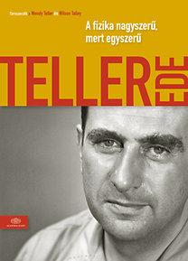 Teller Ede: A fizika nagyszerű, mert egyszerű