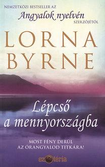 Lorna Byrne: Lépcső a mennyországba - Most fény derül az őrangyalod titkára