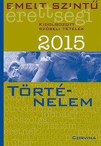 Emelt szintű érettségi 2015 - Kidolgozott szóbeli tételek - Történelem