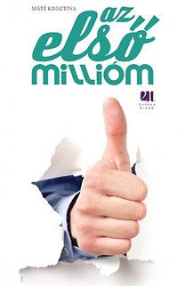 Máté Krisztina: Az első millióm