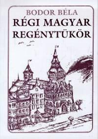 Bodor Béla: Régi magyar regénytükör