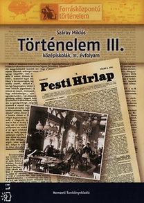 Száray Miklós: Történelem III. - Középiskolák, 11. évfolyam