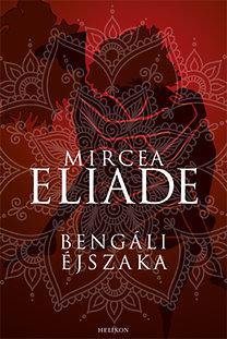 Mircea Eliade: Bengáli éjszaka