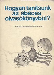 Romankovics András: Hogyan tanítsunk az ábécés olvasókönyvből?