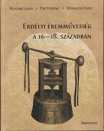 Huszár Lajos, Pap Ferenc, Winkler Judit: Erdélyi éremművesség a 16-18. században