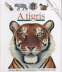 A tigris - Kis felfedező zsebkönyvek 13.