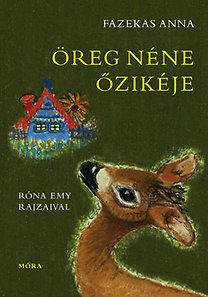 Fazekas Anna: Öreg néne őzikéje