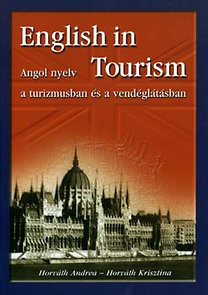 Horváth Krisztina, Horváth Andrea: English in Tourism