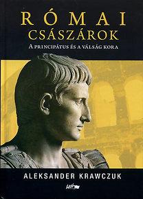 Aleksander Krawczuk: Római császárok - A principátus és a válság kora