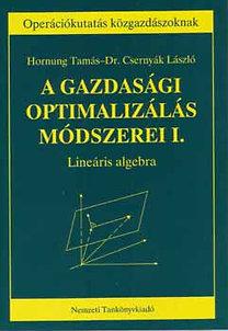 Dr. Csernyák László, Hornung Tamás: A gazdasági optimalizálás módszerei I.