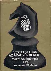 Bilek István: Versenyfutás az aranyérmekért (Máltai Sakkolimpia 1980)