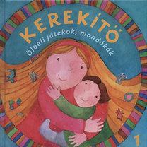 J. Kovács Judit (szerk.): Kerekítő - Ölbeli játékok, mondókák